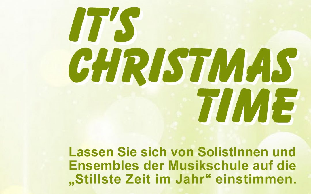 IT´S CHRISTMAS TIME / 13.12. & 18.12.2018 / Studio B, 18:30
