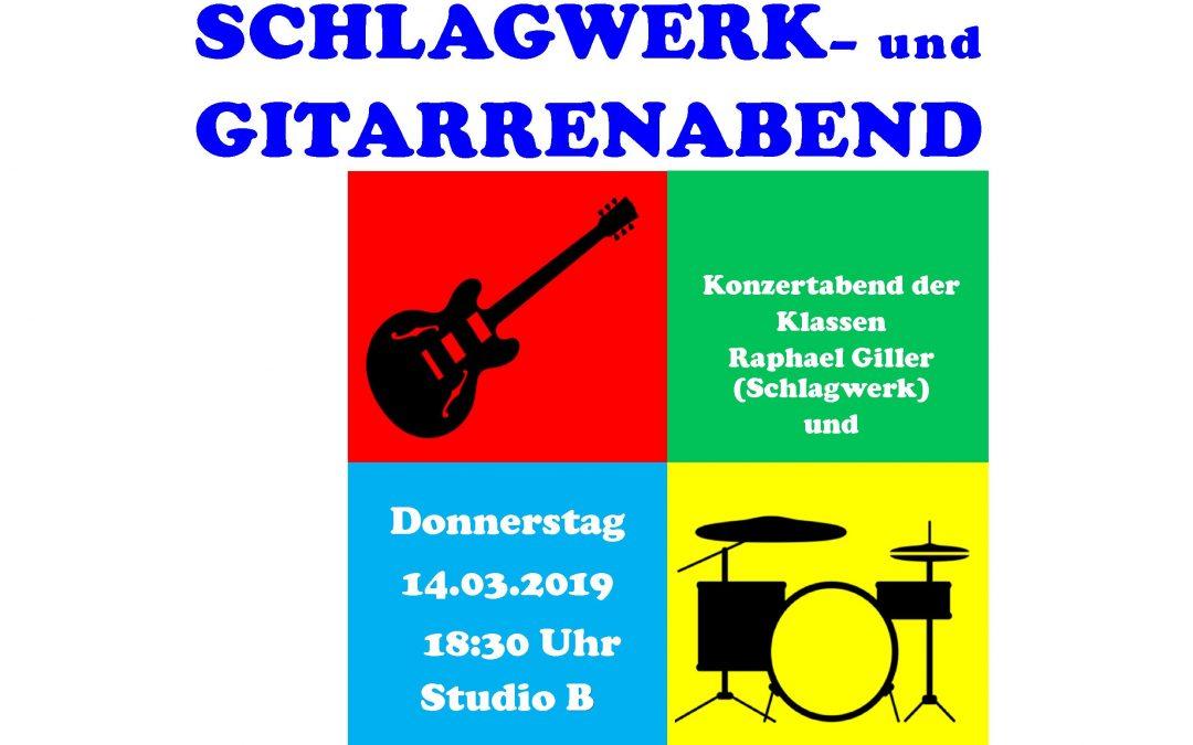 SCHLAGWERK- und GITARRENABEND der Klassen R. Giller und A. Sagmeister, 14.03.2019, 18:30, Studio B